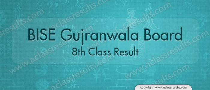 Gujranwala Board 8th Class Result 2018