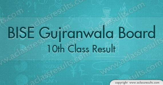 Matric Result 2017 Gujranwala Board