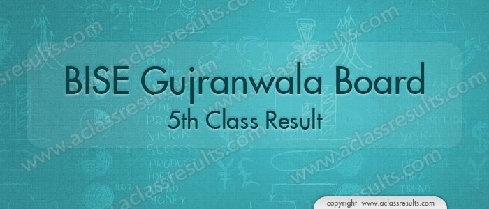 Gujranwala Board 5th Class Result 2017