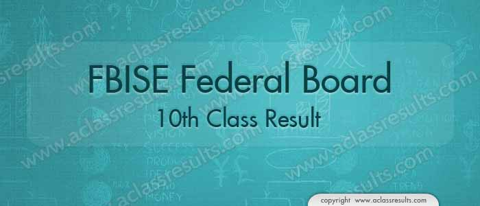 FBISE Federal Board Matric Result 2019