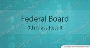 Federal board 9th class result 2018