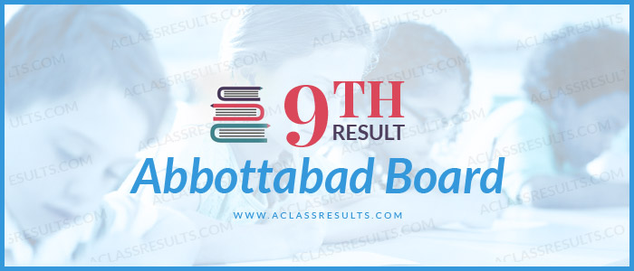 Abbottabad Board 9th Result 2018